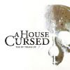 A House Cursed