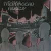 Trepan'Dead / Heresy