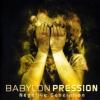 Babylon Pression