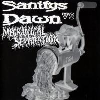 Sanitys Dawn / Mechanical Separation