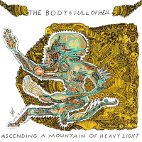 Full Of Hell / The Body