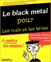 Au fait, c'est quoi le black metal ? (Et si tu n'avais pas compris ?)