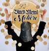 Le Black Metal de Molière : L'éveil