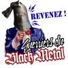 REVENEZ ! Guerriers du black Metal !