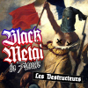 Black Metal in french : Les destructeurs