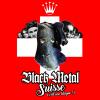 BLACK METAL Suisse ! (C'est une blague?)