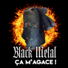 Le Black Metal... CA M'AGACE !!!