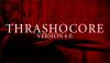 Thrashocore v6.0