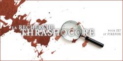 Comment ajouter la recherche Thrashocore à son navigateur ?