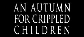 An Autumn for Crippled Children