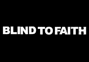 Blind To Faith