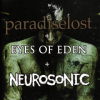 Paradise Lost + Eyes Of Eden + Neurosonic