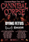 Cannibal Corpse + Dying Fetus + Obscura + Evocation