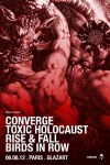 Converge + Toxic Holocaust + Rise And Fall + Birds In Row