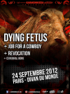 Dying Fetus + Job For A Cowboy + Revocation + Cerebral Bore