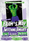 Harm's Way + Twitching Tongues + Raw Justice