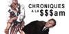 CHRONIQUES A LA... $AM