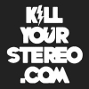 Kill Your Stereo